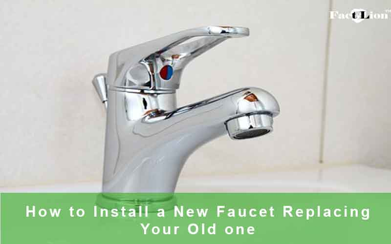 How to Install a New Faucet Replacing Your Old one