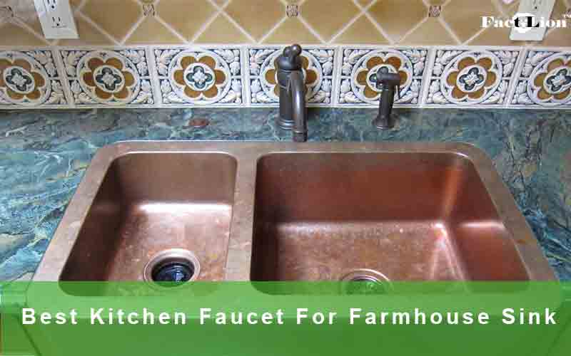 Best Kitchen Faucets for Farmhouse Sink