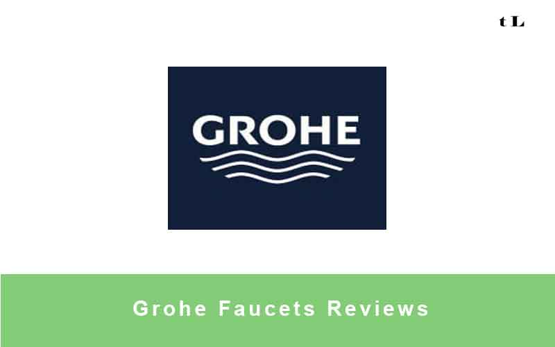 Grohe Faucets Reviews