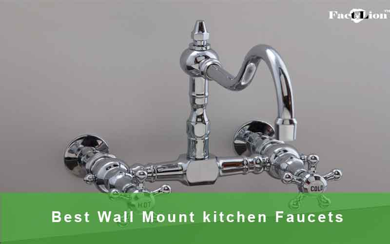 Best Wall Mount Kitchen Faucets Reviews