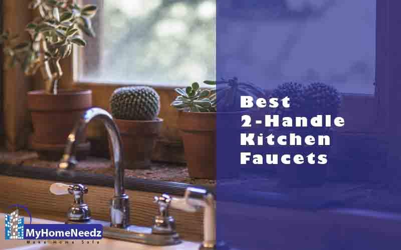 Best 2-Handle Kitchen Faucets