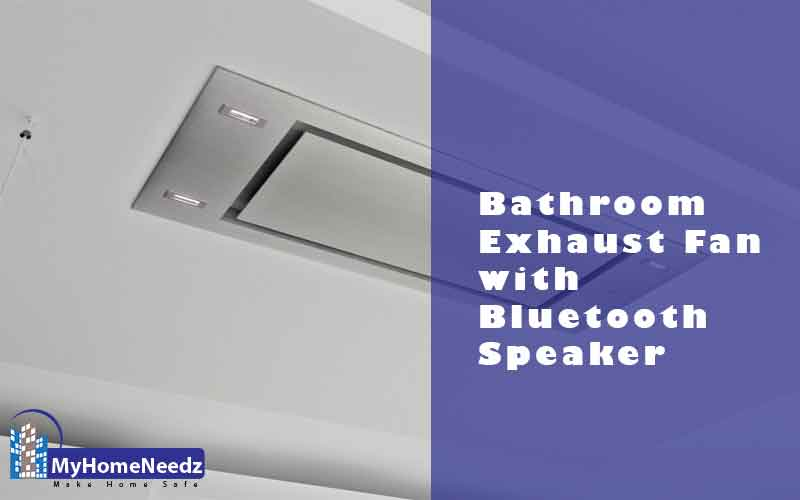 Best Bathroom Exhaust Fan with Bluetooth Speaker