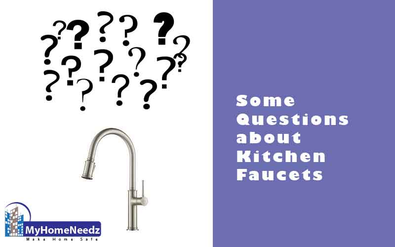 Some Questions about Kitchen Faucets